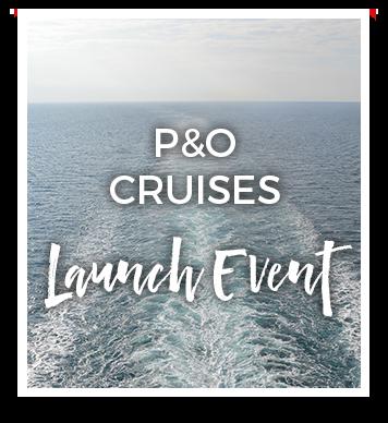 P&O Cruises Launch Event